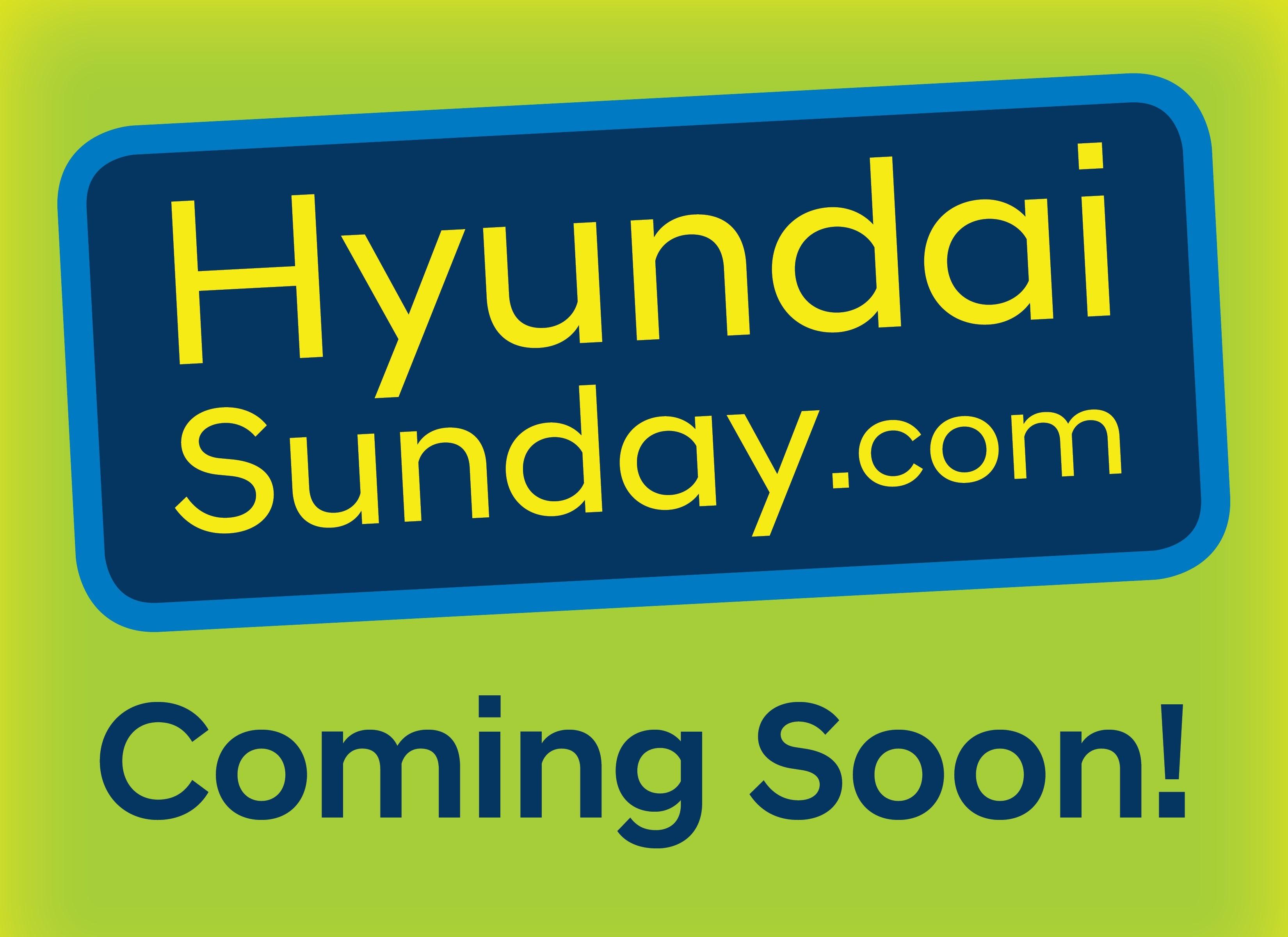 Hyundai Sunday coming soon